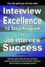 Interview Excellence: 12 Step Program to Job Interview Success
